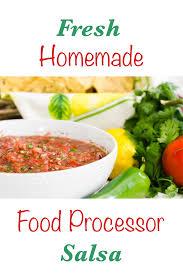 food processor salsa fresh homemade kitchen of eatin u0027