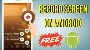 record screen android how to record screen on android phone or tablet no root