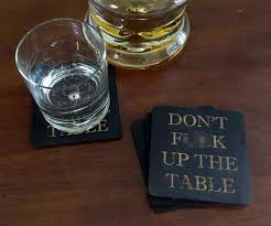 don u0027t f ck up the table coasters dudeiwantthat com