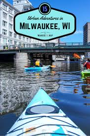 Me On The Map 15 Awesome Urban Adventures In Milwaukee Wander The Map