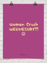 Woman Crush Wednesday Meme - woman crush wednesday sayings quotes 128 wall4k com