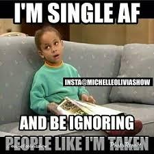 Meme Single - 20 very relatable single taken memes sayingimages com