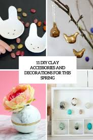 11 diy clay accessories and decorations for this shelterness