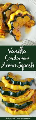 vanilla cardamom glazed acorn squash recipe