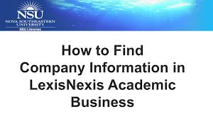 lexisnexis legal research how to find company information in lexisnexis academic business