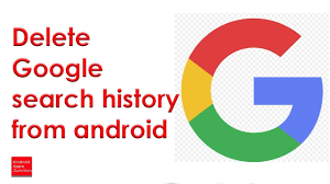 delete search history android how do i delete search history on my android phone