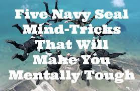 Navy Seal Meme - five navy seal mind tricks that will make you mentally tough navy
