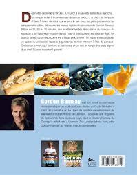 livre de cuisine gordon ramsay livre les recettes express de gordon ramsay les éditions de l homme