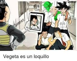 Memes De Vegeta - memes vegeta and meay vegeta es un loquillo dragon ball