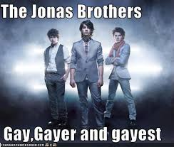 Gayest Meme Ever - the jonas brothers gay gayer and gayest