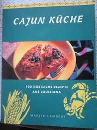 kreolische küche the taste of louisiana cajun und kreolische küche