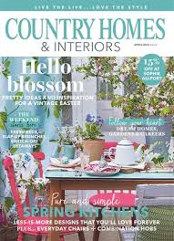 country homes interiors magazine country homes interiors magazine april 2018 subscriptions