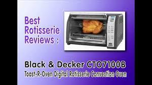 Best Rotisserie Toaster Oven Best Rotisserie Reviews Black U0026 Decker Cto7100b Toaster Digital