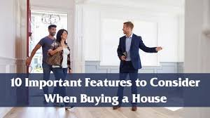 what to consider when buying a home 10 important features to consider when buying a house homeia com