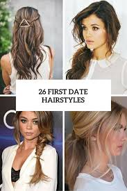 26 cute and easy first date hairstyle ideas styleoholic