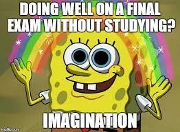 Final Exam Meme - imagination spongebob meme imgflip