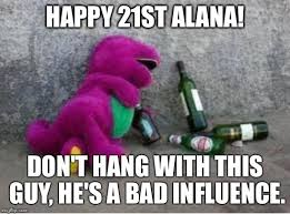 Alana Meme - barney drunk imgflip