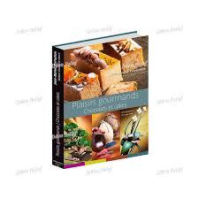 livre de cuisine patisserie livre recette pâtisserie plaisirs gourmands chocolats et cakes