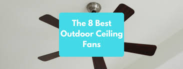 best outdoor patio fans discover the 9 best outdoor ceiling fans november 2017