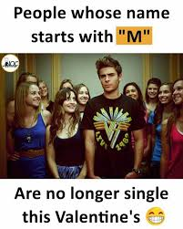 Single Valentine Meme - dopl3r com memes people whose name starts withm are no longer