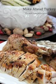 make ahead turkey recipe pocket change gourmet