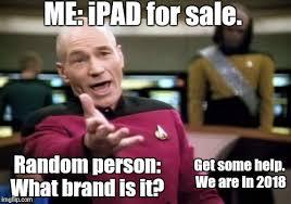 Ipad Meme - picard wtf meme imgflip