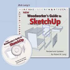 tutorial google sketchup 7 pdf new woodworker s guide to sketchup robert w lang 9780692451526
