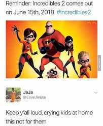 Pixar Meme - friendly reminder incredibles 2 comes out on june 15 2018 film