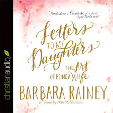 letters to my daughters by barbara rainey audiobook download