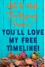 to make thanksgiving dinner you ll my free timeline