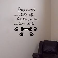 dogs are not our whole life wall decals vinyl removable art dog dogs are not our whole life wall decals vinyl removable art dog paw print wall sticker diy home decor in wall stickers from home garden on aliexpress com