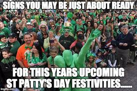 St Pattys Day Meme - meme d from the headlines signs you are ready for st patricks day