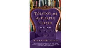 tolstoy and the purple chair my year of magical reading by nina