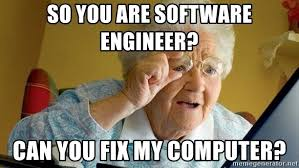 Computer Grandma Meme - so you are software engineer can you fix my computer granny