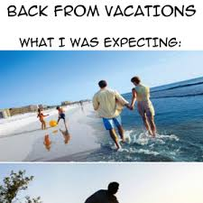 back from 2 week vacations by ifreet meme center
