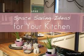 space saving kitchen ideas space saving ideas for your kitchen tiny living