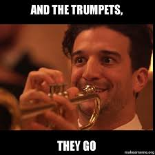 Trumpet Player Memes - and the trumpets they go meme the best of the funny meme
