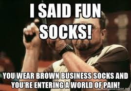 Sock Meme - people who wear crazy socks are smarter than you and heres why
