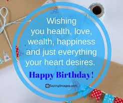 Wishing You A Happy Birthday Quotes Happy Birthday Wishes Messages Quotes Sayingimages Com