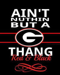 ain t nuttin but a g thang georgia bulldogs pinterest