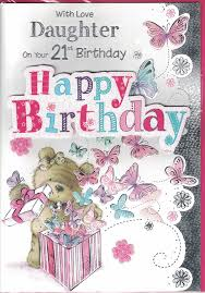 daughter 21st birthday card with love daughter on your 21st