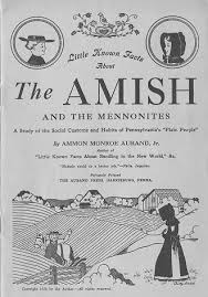 little known facts about the amish and the mennonites wikisource
