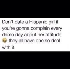 Dating A Latina Meme - dating a hispanic girl funny pinterest hispanic girls