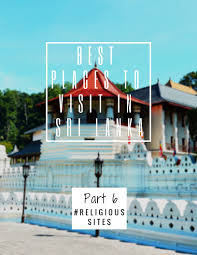 best places to visit in sri lanka part 6 religious sites travel