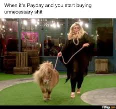 Gemma Collins Memes - when it s payday and you start buying unnecessa buying payday