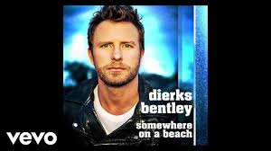 dierks bentley kids dierks bentley somewhere on a beach audio youtube