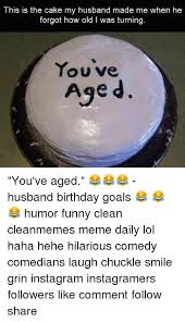 Husband Birthday Meme - 25 best memes about husband birthday husband birthday memes