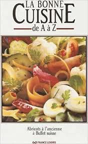 la bonne cuisine de a à z amazon fr la bonne cuisine de a à z tome 1 à 10 inconnu livres