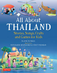 all about thailand stories songs crafts and games for kids
