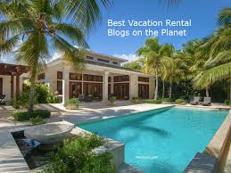 vacation rental top 75 vacation rental blogs websites for owners managers
